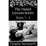 The Daniel Lawson Series - Books 1-3: Includes 'First Love, Second Chance', 'Perfect Stranger, Strangely Perfect' and 'Feels