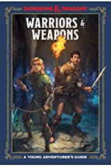Warriors & Weapons (Dungeons & Dragons): A Young Adventurer's Guide (Dungeons & Dragons Young Adventurer's Guides) Kindle Edition