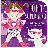 Potty Superhero: Get Ready For Big Girl Pants! Children's Potty Training Board Book