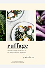 Ruffage: A Practical Guide to Vegetables Kindle Edition