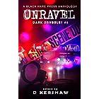 UNRAVEL: A Crime Microfiction Anthology (Dark Drabbles Book 5)