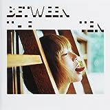 BETWEEN THE TEN(初回生産限定盤)
