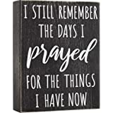 I Still Remember The Days I Prayed - Modern Farmhouse Decor for The Home 6x8 Wall Decorations for Living Room or Shelf Accent