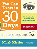 You Can Draw in 30 Days: The Fun, Easy Way to Learn to Draw in One Month or Less (English Edition)