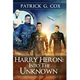 Harry Heron Into the Unknown (The Harry Heron Series Book 2)