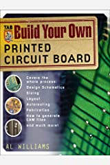 Build Your Own Printed Circuit Board Kindle Edition
