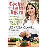 Cocina Latina Ligera: Recetas Y Consejos Para Una Vida Más Saludable