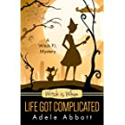 Witch Is When Life Got Complicated (A Witch P.I. Mystery Book 2)