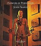 Flowers of Perversion, Volume 2: The Delirious Cinema of Jesús Franco (Strange Attractor Press)