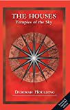 The Houses: Temples of the Sky (English Edition)