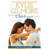 Clutch Player: A Sexy Protector Romantic Comedy (Clover Park, Book 9)