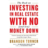 The Book on Investing in Real Estate with No (and Low) Money Down: Creative Strategies for Investing in Real Estate Using Oth