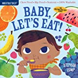 Indestructibles: Baby, Let's Eat!: Chew Proof · Rip Proof · Nontoxic · 100% Washable (Book for Babies, Newborn Books, Safe to