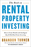 The Book on Rental Property Investing: How to Create Wealth with Intelligent Buy and Hold Real Estate Investing (BiggerPockets Rental Kit 2) (English Edition)