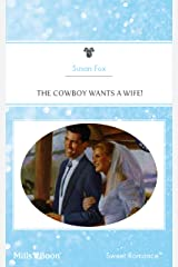 The Cowboy Wants A Wife! (Hitched! Book 11) Kindle Edition
