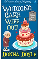 Wedding Cake Wipe Out: Christian Cozy Mystery (A Molly Grey Cozy Mystery Book 1) Kindle Edition