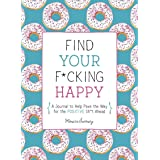 Find Your F*cking Happy (Zen as F*ck Journals)
