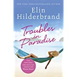 Troubles in Paradise: Book 3 in NYT-bestselling author Elin Hilderbrand's fabulous Paradise series (Winter in Paradise)