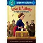 Susan B. Anthony: Her Fight for Equal Rights (Step into Reading)