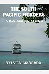 The South Pacific Murders: A Mia Ferrari Mystery (The Mia Ferrari Mysteries Book 3) Kindle Edition