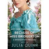 Because of Miss Bridgerton: A Bridgerton Prequel (Rokesbys Series Book 1)