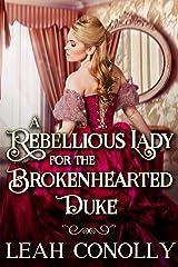 A Rebellious Lady for the Brokenhearted Duke: A Clean & Sweet Regency Historical Romance Novel Kindle Edition