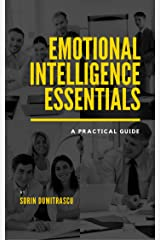 Emotional Intelligence Essentials: A Practical Guide Kindle Edition
