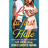 Love at First Hate: An Enemies to Lovers Romantic Comedy (Bad Luck Club)