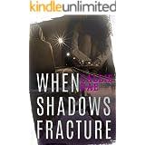 When Shadows Fracture (Cherry Creek Book 2)