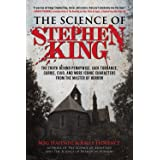 The Science of Stephen King: The Truth Behind Pennywise, Jack Torrance, Carrie, Cujo, and More Iconic Characters from the Mas