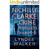Nichelle Clarke Crime Thrillers, Books 4-6: Devil in the Deadline / Cover Shot / Lethal Lifestyles (Nichelle Clarke Books Boo