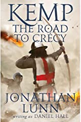 Kemp: The Road to Crécy (Arrows of Albion Book 1) Kindle Edition