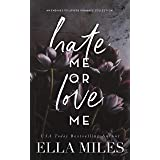 Hate Me or Love Me: An Enemies to Lovers Romance Collection