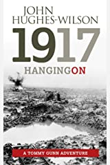 1917 Hanging On: A Tommy Gunn Adventure Kindle Edition