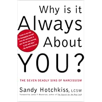 Why Is It Always About You?: The Seven Deadly Sins of Narcis…
