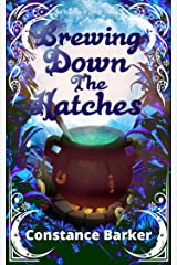 Brewing Down the Hatches (Ivy's Botany Shop Witch Cozy Mystery Series Book 6) Kindle Edition