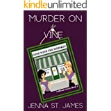 Murder on the Vine (A Sullivan Sisters Mystery Book 1)