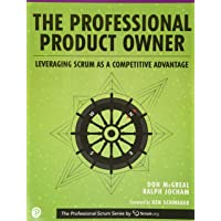 Professional Product Owner, The: Leveraging Scrum as a Compe…