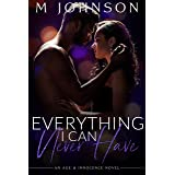 Everything I Can Never Have (Age & Innocence Book 2)