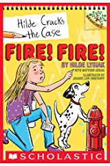 Fire! Fire!: A Branches Book (Hilde Cracks the Case #3) Kindle Edition
