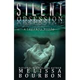 Silent Obsession: A Mystery Suspense novel that will keep you up into the wee hours (A Legends Novel Book 2)