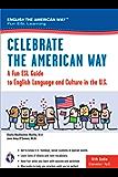 Celebrate the American Way: A Fun ESL Guide to English Language & Culture in the U.S. (Book + Audio) (English as a Second Language Series) (English Edition)