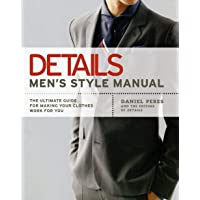 Details Men's Style Manual: The Ultimate Guide for Making Yo…