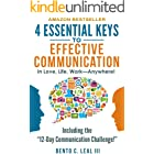 4 Essential Keys to Effective Communication in Love, Life, Work--Anywhere!: A How-To Guide for Practicing the Empathic Listen