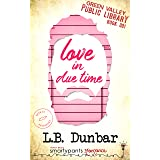 Love in Due Time: A Second Chance Small Town Romance (Green Valley Library Book 1)