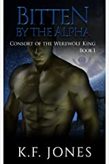 Bitten by the Alpha (Consort of the Werewolf King Book 1) Kindle Edition