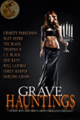 Grave Hauntings: Where Sexy and Sinful Meets Dark and Chilling Kindle Edition