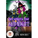 Two Minutes Past Midnight: Magic and Mayhem Universe (Midnight Chronicles Book 2)