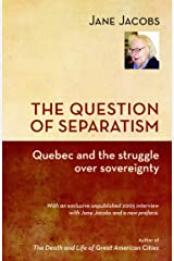 The Question of Separatism: Quebec and the Struggle over Sovereignty; With an Exclusive Unpublished 2005 Interview with Jane Jacobs ペーパーバック