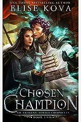 Chosen Champion (Air Awakens: Vortex Chronicles Book 2) Kindle Edition